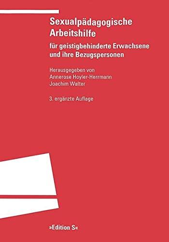 Sexualpädagogische Arbeitshilfe für geistigbehinderte Erwachsene und ihre: Hoyler-Herrmann, Annerose /