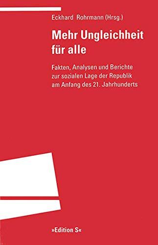 9783825382865: Mehr Ungleichheit für alle: Fakten, Analysen und Berichte zur sozialen Lage der Republik am Anfang des 21. Jahrhunderts