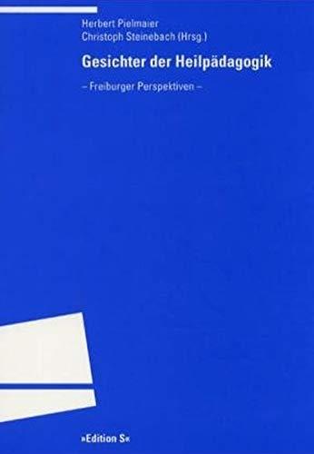 9783825382971: Gesichter der Heilp�dagogik: Freiburger Perspektiven