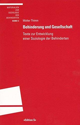 Behinderung und Gesellschaft: Texte zur Entwicklung einer Soziologie der Behinderten (Paperback): ...