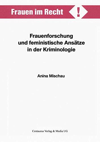 9783825501501: Frauenforschung und feministische Ansätze in der Kriminologie (Frauen im Recht!)