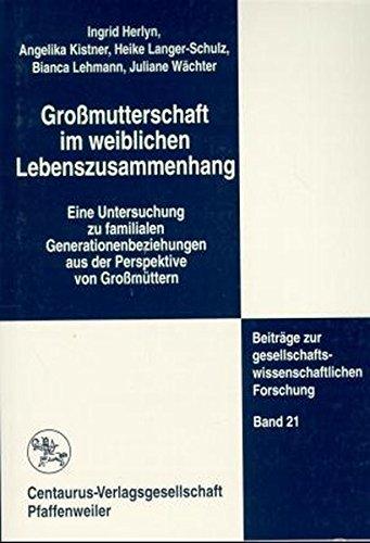 Gromutterschaft im weiblichen Lebenszusammenhang: Ingrid Herlyn (author),