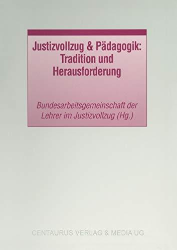 9783825502706: Justizvollzug & Pädagogik: Tradition und Herausforderung (Studien und Materialien zum Straf- und Massregelvollzug) (German Edition)