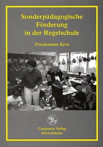 Sonderpädagogische Förderung in der Regelschule: Kern, Friedemann