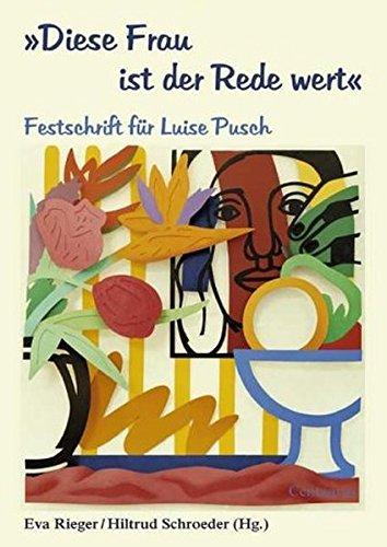 9783825504779: Diese Frau ist der Rede wert: Festschrift für Luise Pusch (THETIS - Literatur im Spiegel der Geschlechter) (German Edition)