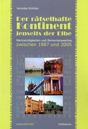 9783825505066: Der rätselhafte Kontinent jenseits der Elbe: Merkwürdigkeiten und Bemerkenswertes zwischen 1987 und 2005 (Lebensformen)
