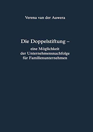 9783825506940: Die Doppelstiftung - eine Möglichkeit der Unternehmensnachfolge für Familienunternehmen (Reihe Rechtswissenschaft ab Bd. 209)