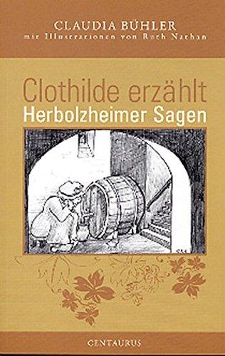 9783825506957: Clothilde erzählt: Herbolzheimer Sagen