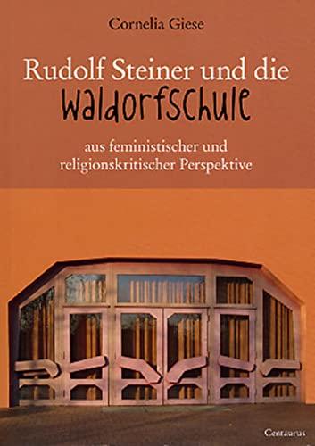 9783825507022: Rudolf Steiner und die Waldorfschule aus feministischer und religionskritischer Perspektive (Reihe Pädagogik) (German Edition)