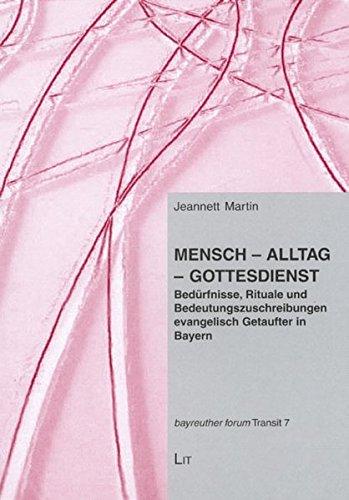 9783825801168: Mensch - Alltag - Gottesdienst: Bedürfnisse, Rituale und Bedeutungszuschreibungen evangelisch Getaufter in Bayern