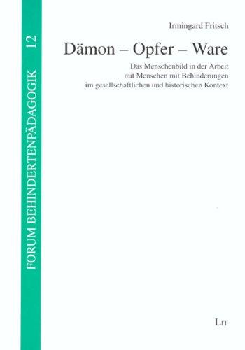 9783825802066: Dämon - Opfer - Ware: Das Menschenbild in der Arbeit mit Menschen mit Behinderungen im gesellschaftlichen und historischen Kontext