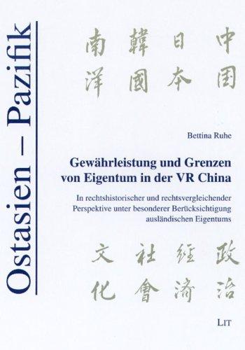 9783825802196: Gew�hrleistung und Grenzen von Eigentum in der VR China: In rechtshistorischer und rechtsvergleichender Perspektive unter besonderer Ber�cksichtigung ausl�ndischen Eigentums