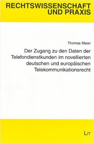 Der Zugang zu den Daten der Telefondienstkunden im novellierten deutschen und europäischen ...