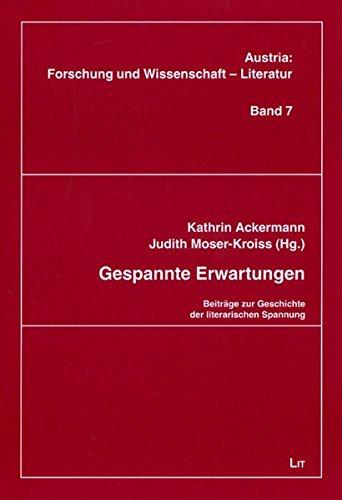 Gespannte Erwartungen. Beiträge zur Geschichte der literarischen Spannung.: Ackermann, Kathrin...