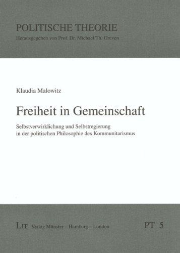 9783825804817: Freiheit in Gemeinschaft: Selbstverwirklichung und Selbstregierung in der politischen Philosophie des Kommunitarismus (Livre en allemand)