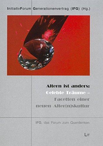 9783825804831: Altern ist anders: Gelebte Träume: Facetten einer neuen Alterskultur. 2. Kölner Kongress des IFG