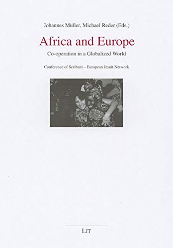 9783825805180: Africa and Europe: Co-operation in a Globalized World. Conference of Scribani-European Jesuit Network (African Studies / Afrikanische Studien)