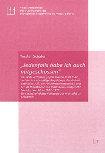9783825806040: Jedenfalls habe ich auch mitgeschossen: Das NSG-Verfahren gegen Johann Josef Kuhr und andere ehemalige Angehörige des Polizeibataillons 306, der ... zur Mentalitätsgeschichte (Livre en allemand)