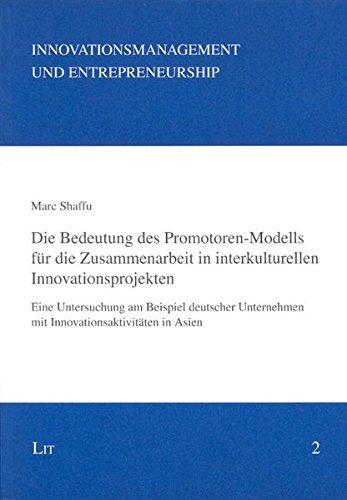 9783825806736: Die Bedeutung des Promotoren-Modells für die Zusammenarbeit in interkulturellen Innovationsprojekten: Eine Untersuchung am Beispiel deutscher Unternehmen mit Innovationsaktivitäten in Asien
