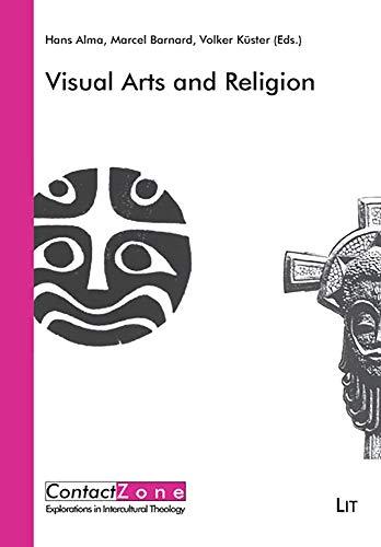 Visual Arts and Religion (ContactZone. Explorations in: Hans Alma (Editor),