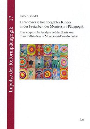 9783825807276: Lernprozesse hochbegabter Kinder in der Freiarbeit der Montessori-Pädagogik: Eine empirische Analyse auf der Basis von Einzelfallstudien in Montessori-Grundschulen