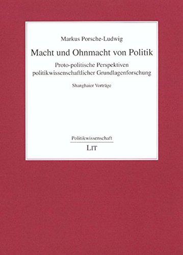 9783825807658: Macht und Ohnmacht von Politik. Proto-politische Perspektiven politikwissenschaftlicher Grundlagenforschung