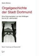 9783825808952: Orgelgeschichte der Stadt Dortmund: Eine Dokumentation von den Anf�ngen bis ins 20. Jahrhundert