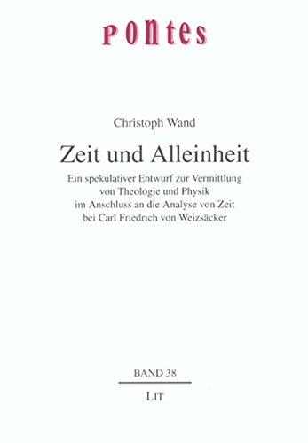 9783825808990: Zeit und Alleinheit: Ein spekulativer Entwurf zur Vermittlung von Theologie und Physik im Anschluss an die Analyse von Zeit bei Carl Friedrich von Weizsäcker