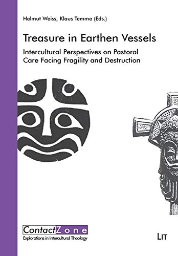 Treasure in Earthen Vessels - Intercultural Perspectives on Pastoral Care Facing Fragility and ...