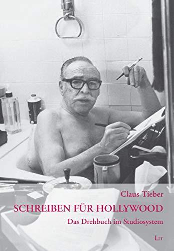 9783825811662: Schreiben für Hollywood: Das Drehbuch im Studiosystem