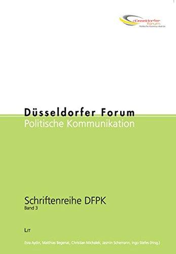 9783825811754: Düsseldorfer Forum Politische Kommunikation: Schriftenreihe DFPK. Band 3