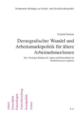 Demografischer Wandel und Arbeitsmarktpolitik für ältere Arbeitnehmer/innen: Frerich...