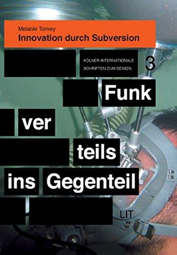 9783825812478: Innovation durch Subversion: Kölner internationale Schriften zum Design