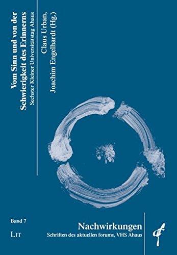 9783825812737: Vom Sinn und von der Schwierigkeit des Erinnerns: Nachwirkungen - Schriften des aktuellen forums, VHS Ahaus. Band 7
