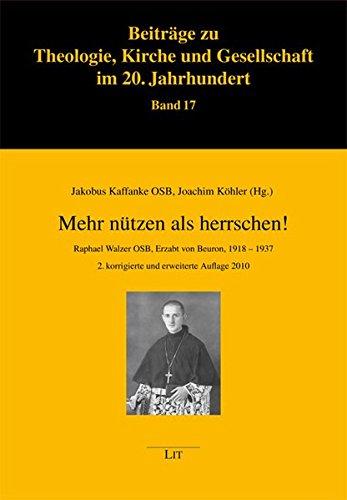 9783825813277: Mehr nützen als herrschen!: Raphael Walzer OSB, Erzabt von Beuron, 1918-1937