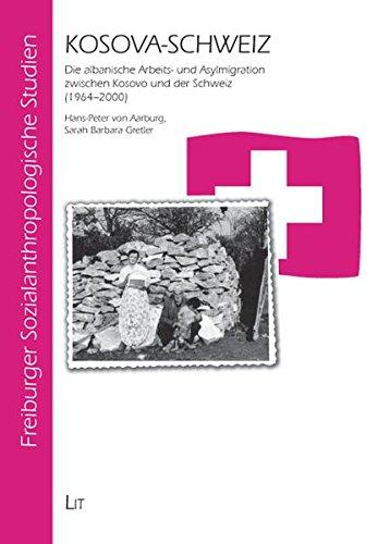 9783825813710: Kosova-Schweiz: Die albanische Arbeits- und Asylmigration zwischen Kosovo und der Schweiz (1964-2000)