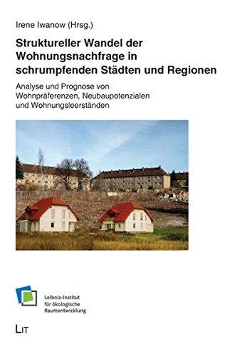 9783825815547: Struktureller Wandel der Wohnungsnachfrage in schrumpfenden Städten und Regionen: Analyse und Prognose von Wohnpräferenzen, Neubaupotenzialen und Wohnungsleerständen