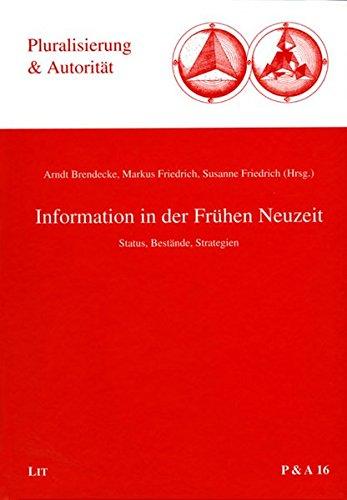 Information in der Frühen Neuzeit: Status, Bestände, Strategien (Hardback)