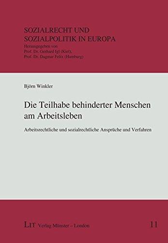 9783825817732: Die Teilhabe behinderter Menschen am Arbeitsleben: Arbeitsrechtliche und sozialrechtliche Ansprüche und Verfahren