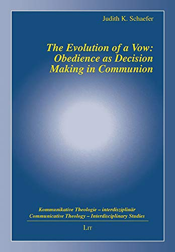 9783825817954: The Evolution of a Vow: Obedience as Decision Making in Communion (Interdisciplinary Studies - Kommunikative Theologie - Interdisziplinar Communicative Theology)