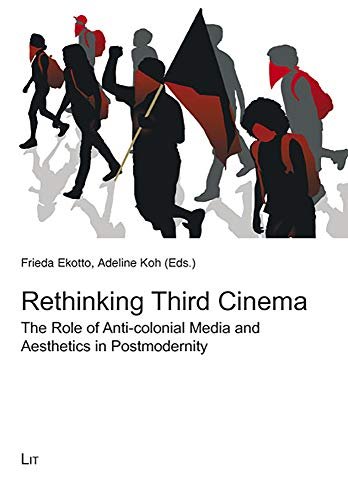 9783825818043: Rethinking Third Cinema: The Role of Anti-colonial Media and Aesthetics in Postmodernity (Kultur: Forschung und Wissenschaft)