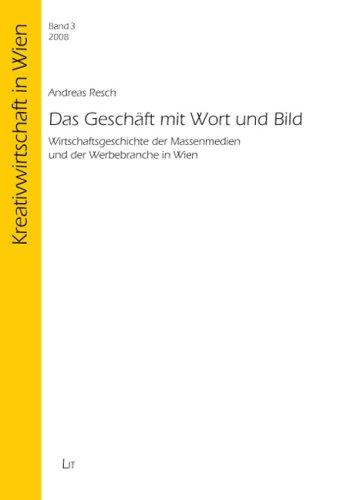9783825818272: Das Geschäft mit Wort und Bild: Wirtschaftsgeschichte der Massenmedien und der Werbebranche in Wien