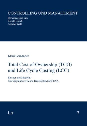 9783825818630: Total Cost of Ownership (TCO) und Life Cycle Costing (LCC): Einsatz und Modelle: Ein Vergleich zwischen Deutschland und USA