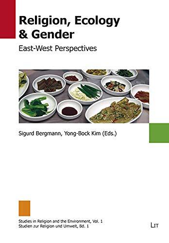 9783825819019: Religion, Ecology & Gender: East-West Perspectives (Studies in Religion and the Environment / Studien zur Religion und Umwelt)