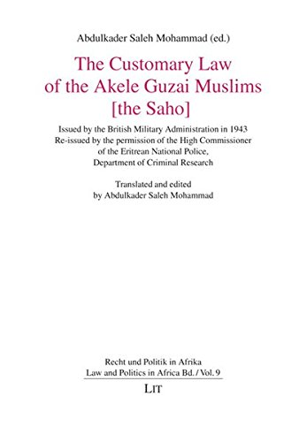 9783825819804: The Customary Law of the Akele Guzai Muslims [the Saho]: Issued by the British Military Administration in 1943. Re-issued by the permission of the ... in Afrika. Law and Politics in Africa)