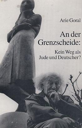 9783825821432: An der Grenzscheide: Kein Weg als Jude und Deutscher? (Anpassung, Selbstbehauptung, Widerstand)