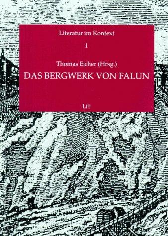 9783825827656: Das Bergwerk von Falun: Varianten eines literarischen Stoffes (Literatur im Kontext : Quellen und Studien zur deutschsprachigen Literatur der Moderne)