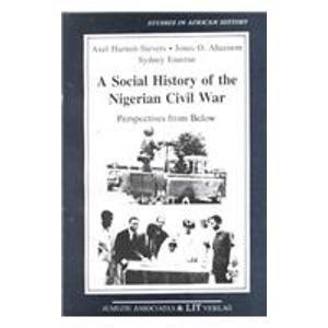 9783825830182: A Social History of the Nigerian Civil War: Perspectives from below (Studien zur Afrikanischen Geschichte)