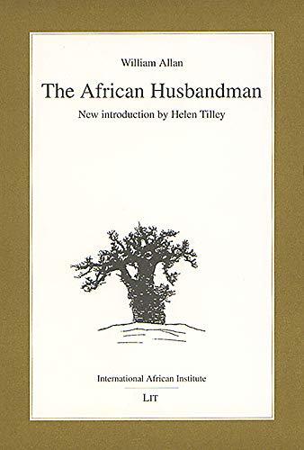 The African Husbandman: Allan, William/ Tilley,