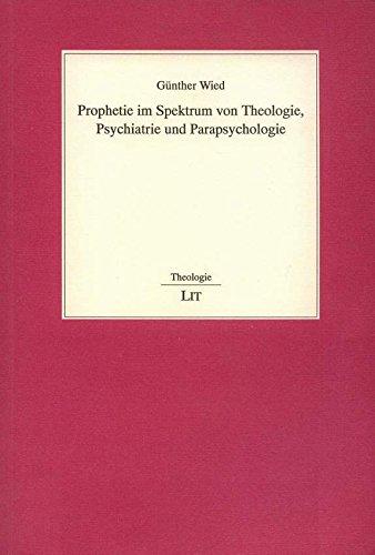 9783825837600: Prophetie im Spektrum von Theologie, Psychiatrie und Parapsychologie (Livre en allemand)